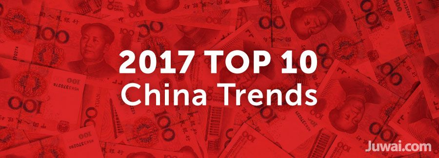 juwai top china trends 2017