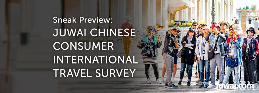 Juwai Chinese Consumer Travel Report Sneak Peek